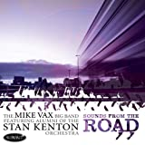 Live - Sounds From The Road Mike Vax Big Band: Featuring Alumni Of The Stan Kenton