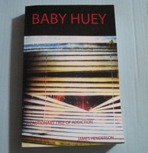 Baby Huey: A Cautionary Tale of Addiction