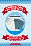Cruise Fan Tips and Tricks How to Get...