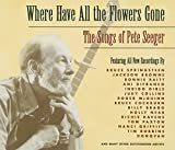 Image of Where Have All The Flowers Gone: The Songs of Pete Seeger