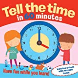 Tell the Time in 60 Minutes: Have Fun While You Learn! (Lift the flap book) (Pop Up Book)