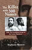 The Killer with 300 Names: 1898: The Scandalous Escape of the Gatton Murderers