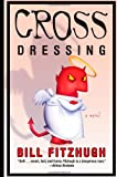 Cross Dressing (0060815248) by Fitzhugh, Bill