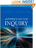 Appreciative Inquiry: Change at the Speed of Imagination (Second Edition)