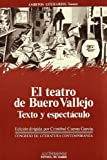 img - for El teatro de Buero Vallejo, texto y espectaculo: Actas del III Congreso de Literatura Espanola Contemporanea, Universidad de Malaga, 14, 15, 16 y ... literarios. Ensayo) (Spanish Edition) book / textbook / text book