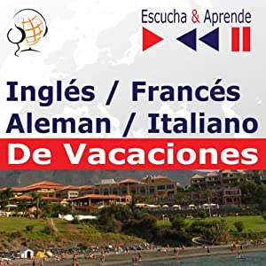 Inglés / Francés / Italiano / Aleman - De Vacaciones [English / French / Italian / German - Holiday] Audiobook