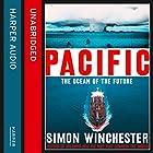 Pacific: The Ocean of the Future Hörbuch von Simon Winchester Gesprochen von: Simon Winchester