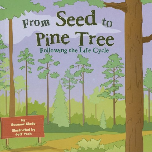 From Seed to Pine Tree: Following the Life Cycle (Amazing Science: Life Cycle)