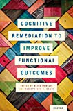 img - for Cognitive Remediation to Improve Functional Outcomes book / textbook / text book
