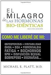 El Milagro de las Hormonas Bio-identicas (Spanish Edition)