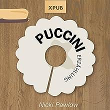 Puccini Hörbuch von Nicki Pawlow Gesprochen von: Nicki Pawlow