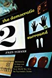 img - for The Democratic Surround: Multimedia and American Liberalism from World War II to the Psychedelic Sixties book / textbook / text book