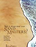 Isn't It About Time Your Sand Matters? (1601457960) by Banks, David