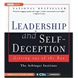 Leadership and Self-Deception: Getting out of the Box ~ Arbinger Institute