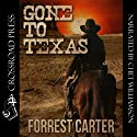 Gone to Texas - A Josey Wales Western (       UNABRIDGED) by Forrest Carter Narrated by Chet Williamson