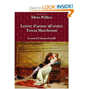 Lettere d'amore all'attrice Teresa Marchionni (Italian and Italian Edition)