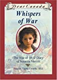 Whispers of War: The War of 1812 Diary of Susanna Merritt (0439988365) by Kit Pearson