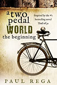 (FREE on 9/28) A Two Pedal World: The Beginning by Paul Rega - http://eBooksHabit.com