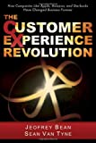 img - for By Jeofrey Bean The Customer Experience Revolution: How Companies Like Apple, Amazon, and Starbucks Have Changed Bus (First) book / textbook / text book