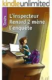 L'inspecteur Renard 2 m�ne l'enqu�te: Une histoire pour les enfants de 8 � 10 ans (TireLire t. 9)