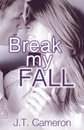 Break My Fall (No Limits) by J.T. Cameron