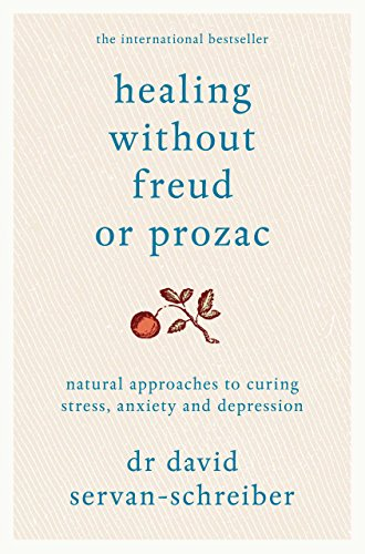 healing-without-freud-or-prozac-natural-approaches-to-curing-stress-anxiety-and-depression-english-e