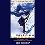 High Exposure: An Enduring Passion for Everest and Unforgiving Places | David B. Breashears,Foreword by Jon Krakauer