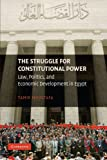 img - for The Struggle for Constitutional Power: Law, Politics, and Economic Development in Egypt book / textbook / text book