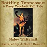 Bottling Tennessee: A Davy Crockett Tall Tale | Haley Whitehall
