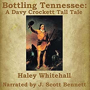 Bottling Tennessee: A Davy Crockett Tall Tale Audiobook