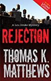 Rejection: Publishing Murder Mystery: A Lou Drake Mystery (Lou Drake Mysteries Book 1)