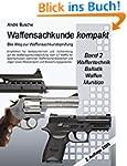 Waffensachkunde kompakt - Der Weg zur...