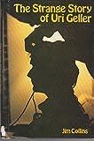 Strange Story of Uri Geller (0817210377) by Collins, Jim