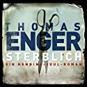 Sterblich (Henning Juul 1) Audiobook by Thomas Enger Narrated by Matthias Brandt