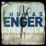 Sterblich (Henning Juul 1) | Thomas Enger