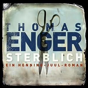 Sterblich (Henning Juul 1) | [Thomas Enger]