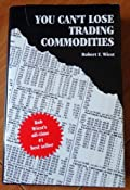 Amazon.com: You Can't Lose Trading Commodities (9780965111102): Books