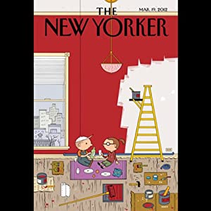 The New Yorker, March 19th 2012 (Francisco Goldman, David Owen, Sasha Frere-Jones) Periodical
