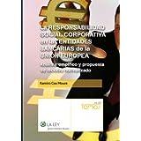 La responsabilidad social corporativa en las entidades bancarias de la Unión Europea (Temas (la Ley))