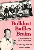 img - for Bulldust Baffles Brains : A Different Look at Life in the Services book / textbook / text book