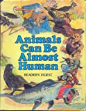 img - for Animals Can Be Almost Human book / textbook / text book