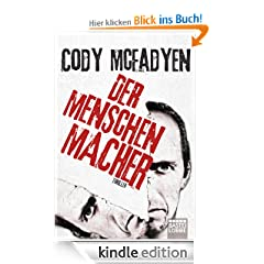 Der Menschenmacher: Thriller