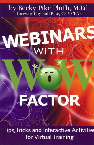 Webinars with WOW Factor: Tips, Tricks and Interactivities for Virtual Training