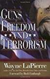 Guns, Freedom, and Terrorism (0785262210) by Wayne LaPierre