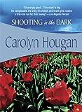 img - for Shooting in the Dark (Felony & Mayhem Mysteries) by Carolyn Hougan (2006-10-01) book / textbook / text book
