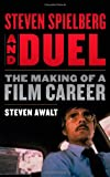 "Steven Awalt, ""Steven Spielberg and Duel: The Making of a Film Career"" (Rowman and Littlefield, 2014)"