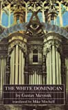 The White Dominican (0929497880) by Gustav Meyrink