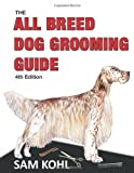 img - for The All Breed Dog Grooming Guide - 4th Edition book / textbook / text book