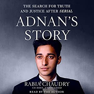 Adnan's Story: The Search for Truth and Justice After Serial Audiobook