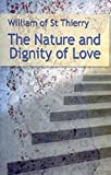 William Of Saint Thierry: The Nature and Dignity of Love (Cistercian Fathers)